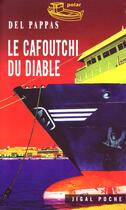 Couverture du livre « Le cafoutchi du diable » de Gilles Del Pappas aux éditions Jigal