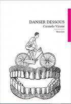 Couverture du livre « Danser dessous » de Carmelo Virone aux éditions Tetras Lyre