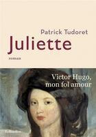 Couverture du livre « Juliette » de Patrick Tudoret aux éditions Tallandier