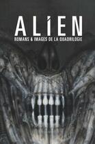 Couverture du livre « Alien ; romans & images de la quadrilogie » de Alan Dean Foster et Ann C. Crispin aux éditions Bragelonne