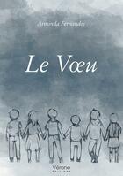 Couverture du livre « Le voeu » de Arminda Fernandes aux éditions Verone
