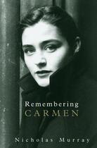 Couverture du livre « Remembering Carmen » de Murray Nicholas aux éditions Seren Books Digital