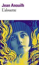 Couverture du livre « L'alouette » de Jean Anouilh aux éditions Gallimard