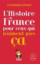 Couverture du livre « L'histoire de France pour ceux qui n'aiment pas ça » de Catherine Dufour aux éditions Lgf