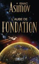 Couverture du livre « Le cycle de la fondation t.2 ; l'aube de fondation » de Isaac Asimov aux éditions Pocket