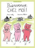 Couverture du livre « Bienvenue chez moi ! » de Marie-Anne Abesdris et Anne Bailly aux éditions Frimousse