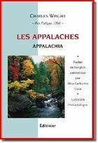 Couverture du livre « Les Appalaches / Appalachia » de Charles Wright aux éditions Editinter
