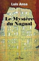 Couverture du livre « Le mystère du Nagual » de Luis Ansa aux éditions Relie