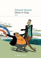 Couverture du livre « Omar et Greg » de Francois Beaune aux éditions Le Nouvel Attila