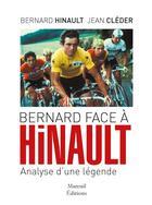 Couverture du livre « Hinault face à Bernard » de Jean Cleder et Bernard Hinault aux éditions Mareuil Editions