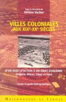 Couverture du livre « La Ville Coloniale Des Xix E Et Xxe Siecle » de Vacher H aux éditions Maisonneuve Larose