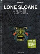 Couverture du livre « Lone Sloane ; gail (édition .2012) » de Philippe Druillet aux éditions Drugstore