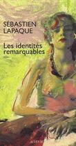 Couverture du livre « Les identités remarquables » de Sebastien Lapaque aux éditions Actes Sud