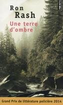 Couverture du livre « Une terre d'ombre » de Ron Rash aux éditions Points