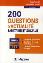 Couverture du livre « 200 questions d'actualité sanitaire et sociale ; concours paramédicaux ; épreuves catégories B & C » de Caroline Binet aux éditions Studyrama