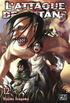 Couverture du livre « L'attaque des titans T.12 » de Hajime Isayama aux éditions Pika