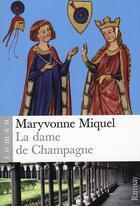 Couverture du livre « La dame de champagne » de Miquel. Maryvon aux éditions Ramsay