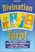 Couverture du livre « Divination par le tarot - des reponses precises - des rencontres significatives » de Laurence Pelegry aux éditions Trajectoire
