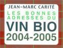 Couverture du livre « Les bonnes adresses du vin bio (édition 2004/2005) (édition 2004/2005) » de Jean-Marc Carite aux éditions Utovie