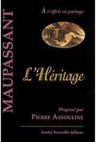 Couverture du livre « L'héritage » de Guy de Maupassant aux éditions Andre Versaille