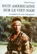 Couverture du livre « Nuit américaine sur le Viet-Nam ; le cinéma US et la