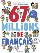 Couverture du livre « 67 millions de Français... ; et moi, et moi, et moi ! » de Vincent Caut et Sandra Laboucarie et Stephanie Duval et Clemence Lallemand aux éditions Bayard Jeunesse