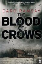 Couverture du livre « The blood of crows » de Caro Ramsay aux éditions Adult Pbs