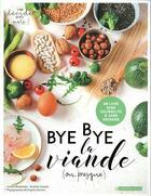 Couverture du livre « Bye bye la viande (ou presque) ! » de Louise Browaeys et Audrey Cosson et Virginie Garnier aux éditions Larousse