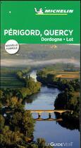 Couverture du livre « Le guide vert ; Périgord, Quercy, Dordogne, Lot » de Collectif Michelin aux éditions Michelin