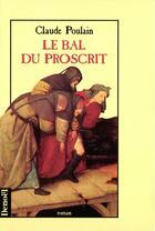 Couverture du livre « Le Bal Du Proscrit » de Claude Poulain aux éditions Denoel
