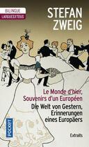Couverture du livre « Le monde d'hier ; souvenirs d'un européen ; extraits » de Stefan Zweig aux éditions Pocket