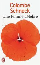 Couverture du livre « Une femme célèbre » de Colombe Schneck aux éditions J'ai Lu
