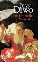 Couverture du livre « Les ombrelles de Versailles » de Francois Diwo aux éditions J'ai Lu