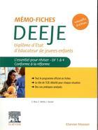 Couverture du livre « Mémo-fiches DEEJE ; diplôme d'Etat d'éducateur de jeunes enfants ; l'essentiel pour réviser, DF1 à 4 » de Jacqueline Gassier et Celine Rose et Christophe Valette aux éditions Elsevier-masson