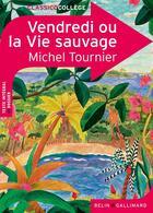 Couverture du livre « CLASSICO COLLEGE ; Vendredi ou la vie sauvage, de Michel Tournier » de Audrey Fredon aux éditions Belin