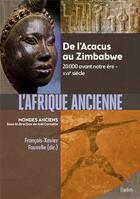 Couverture du livre « L'Afrique ancienne ; de l'Acacus au Zimbabwe, 20 000 avant notre ère - XVIIe siècle » de Francois-Xavier Fauvelle aux éditions Belin