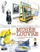 Couverture du livre « Dans les coulisses du musée du Louvre » de Berenice Geoffroy-Schneiter et Lucile Piketty aux éditions La Martiniere