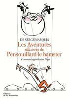 Couverture du livre « Les aventures de Pensouillard le hamster ; comment apprivoiser l'ego » de Gilles Rapaport et Serge Marquis aux éditions La Martiniere