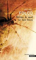 Couverture du livre « Même le mal se fait bien » de Michel Folco aux éditions Points