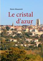 Couverture du livre « Le cristal d'azur » de Hario Masarotti aux éditions Books On Demand