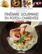 Couverture du livre « Itinéraire gourmand en Poitou-Charentes ; les tables gourmandes de Poitou-Charentes » de Claude Prigent aux éditions Sud Ouest Editions