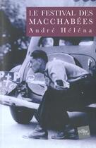 Couverture du livre « Le Festival Des Macchabees » de Andre Helena aux éditions Edite