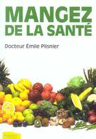 Couverture du livre « Mangez De La Sante » de Emile Plisnier aux éditions Ambre