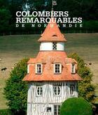Couverture du livre « Colombiers remarquables de Normandie » de Sabine Derouard aux éditions Des Falaises