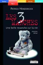 Couverture du livre « Les 3 marches » de Patrick Henderikx aux éditions Editions De La Loupe