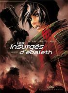 Couverture du livre « Les insurgés d'Edaleth t.3 ; libération » de Stephane Miquel et Nicolas Tackian et Alain Brion aux éditions Soleil