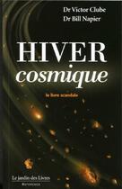 Couverture du livre « Hiver cosmique, le livre scandale » de Victor Clube et Bill Napier aux éditions Jardin Des Livres