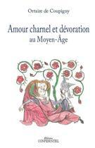 Couverture du livre « Amour charnel et dévotion au Moyen Âge » de Ortaire De Coupigny aux éditions Confidentiel