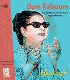 Couverture du livre « Oum Kalsoum, la grande chanteuse égyptienne » de Halima Hamdane et Didier Gallon aux éditions Cauris Livres