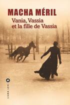 Couverture du livre « Vania, Vassia et la fille de Vassia » de Macha Meril aux éditions Liana Levi
